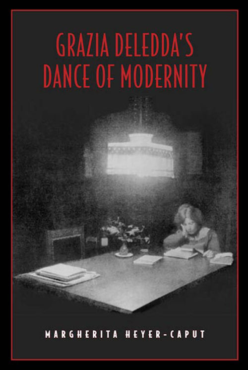 Margherita Heyer-Caput, Grazia Deledda's Dance of Modernity, Toronto: Toronto University Press, 2008